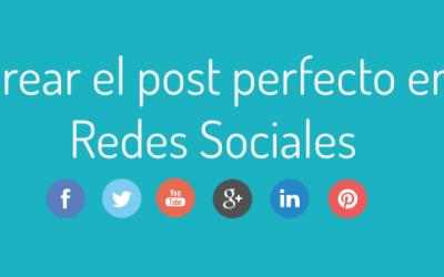 Cómo hacer la publicación perfecta en Redes Sociales