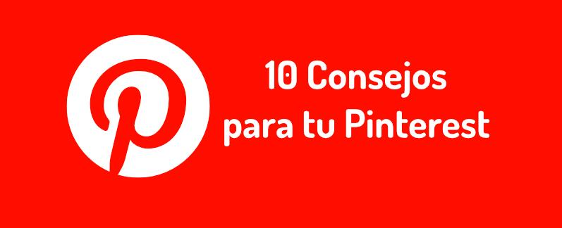 Infografia: 10 consejos para tu Pinterest y aumentar tus visitas