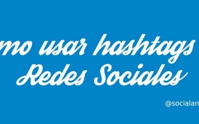 ¿Cómo utilizar #hashtags en redes sociales?