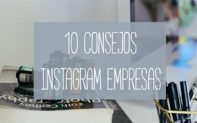 10 consejos para tu Instagram de empresa